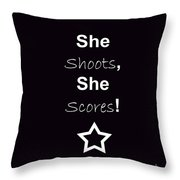 She Shoots She Scores Throw Pillow by Traci Cottingham