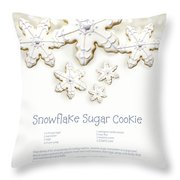 Snowflake Sugar Cookies With Receipe  Throw Pillow by Sandra Cunningham