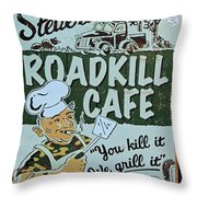 Steves Roadkill Cafe Throw Pillow