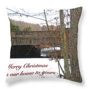 Stone Bridge Christmas Card - Our House To Yours Throw Pillow