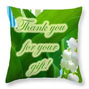 Thank You For The Gift Greeting Card - Lily Of The Valley Throw Pillow