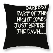 The Darkest Part Of The Night Throw Pillow