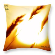 The Grass Withers Throw Pillow