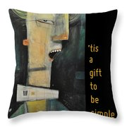 Tis A Gift To Be Simple Poster Throw Pillow