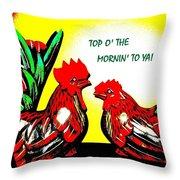 Top O' The Mornin' To Ya Throw Pillow