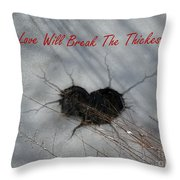True Love Will Break The Thickest Ice Throw Pillow