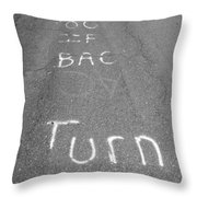 Turn Back Now Throw Pillow