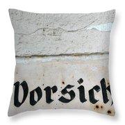 Vorsicht - Caution - Old German Sign Throw Pillow