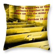 Where Two Or Three Are Gathered Throw Pillow