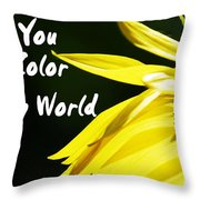 You Color My World Throw Pillow