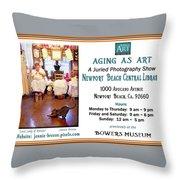 Aging As Art Exhibit Throw Pillow