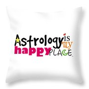 Astrology Is My Happy Place Throw Pillow