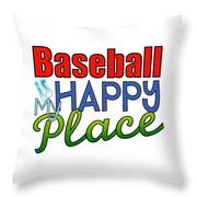 Baseball Is My Happy Place Throw Pillow