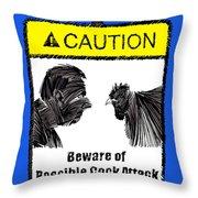 beware of Cock Attack Throw Pillow