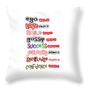 Ego Love Smile Gossip Success Jealousy Knowledge Confidence Wisdom Words Quote Pillows Tshirts Curta Throw Pillow