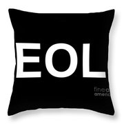 Eol End Of Life Throw Pillow
