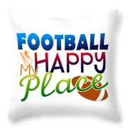 Football Is My Happy Place Throw Pillow