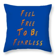 Free To Be Fearless Throw Pillow