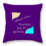French Horn Players Do It Better 5645.02 Throw Pillow