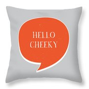 Hello Cheeky Throw Pillow