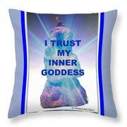 I Trust My Inner Goddess Throw Pillow