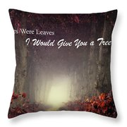 If Kisses Were Leaves, I'd Give You A Tree Throw Pillow