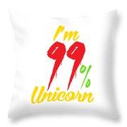 Im 99 Unicorn Throw Pillow