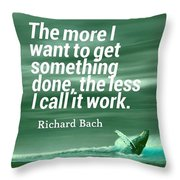 Inspirational Timeless Quotes - Richard Bach Throw Pillow