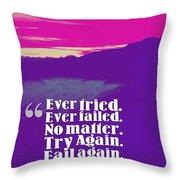 Inspirational Timeless Quotes - Samuel Beckett Throw Pillow
