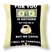 1$ Is Nothing Throw Pillow