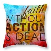 James 2 17 Throw Pillow
