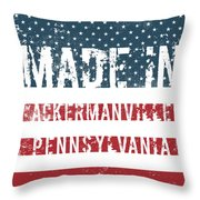 Made In Ackermanville, Pennsylvania Throw Pillow