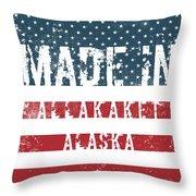Made In Allakaket, Alaska Throw Pillow