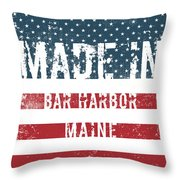 Made In Bar Harbor, Maine Throw Pillow