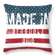 Made In Bergholz, Ohio Throw Pillow
