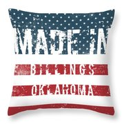 Made In Billings, Oklahoma Throw Pillow