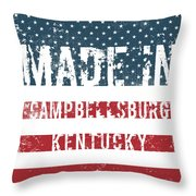 Made In Campbellsburg, Kentucky Throw Pillow