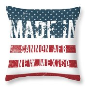 Made In Cannon Afb, New Mexico Throw Pillow