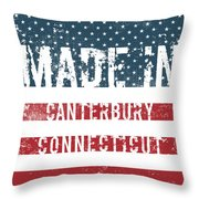 Made In Canterbury, Connecticut Throw Pillow