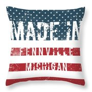 Made In Fennville, Michigan Throw Pillow