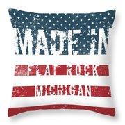 Made In Flat Rock, Michigan Throw Pillow