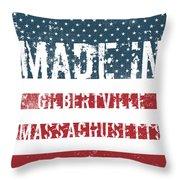 Made In Gilbertville, Massachusetts Throw Pillow