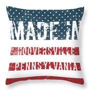 Made In Hooversville, Pennsylvania Throw Pillow