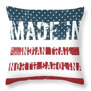 Made In Indian Trail, North Carolina Throw Pillow