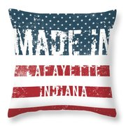 Made In Lafayette, Indiana Throw Pillow