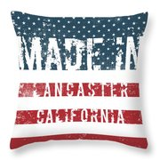 Made In Lancaster, California Throw Pillow