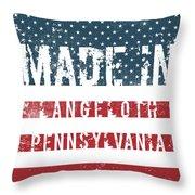 Made In Langeloth, Pennsylvania Throw Pillow