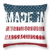 Made In Northborough, Massachusetts Throw Pillow