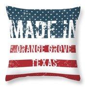 Made In Orange Grove, Texas Throw Pillow