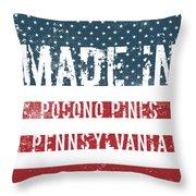Made In Pocono Pines, Pennsylvania Throw Pillow